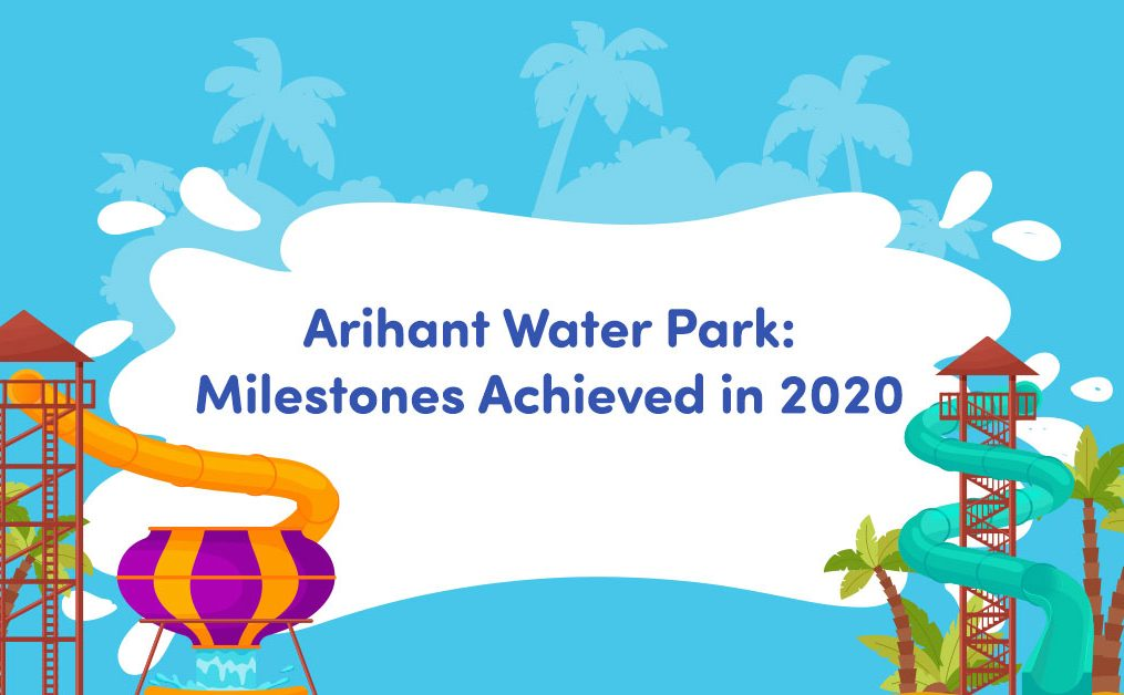 Arihant Water Park – Milestone Achieved in 2020