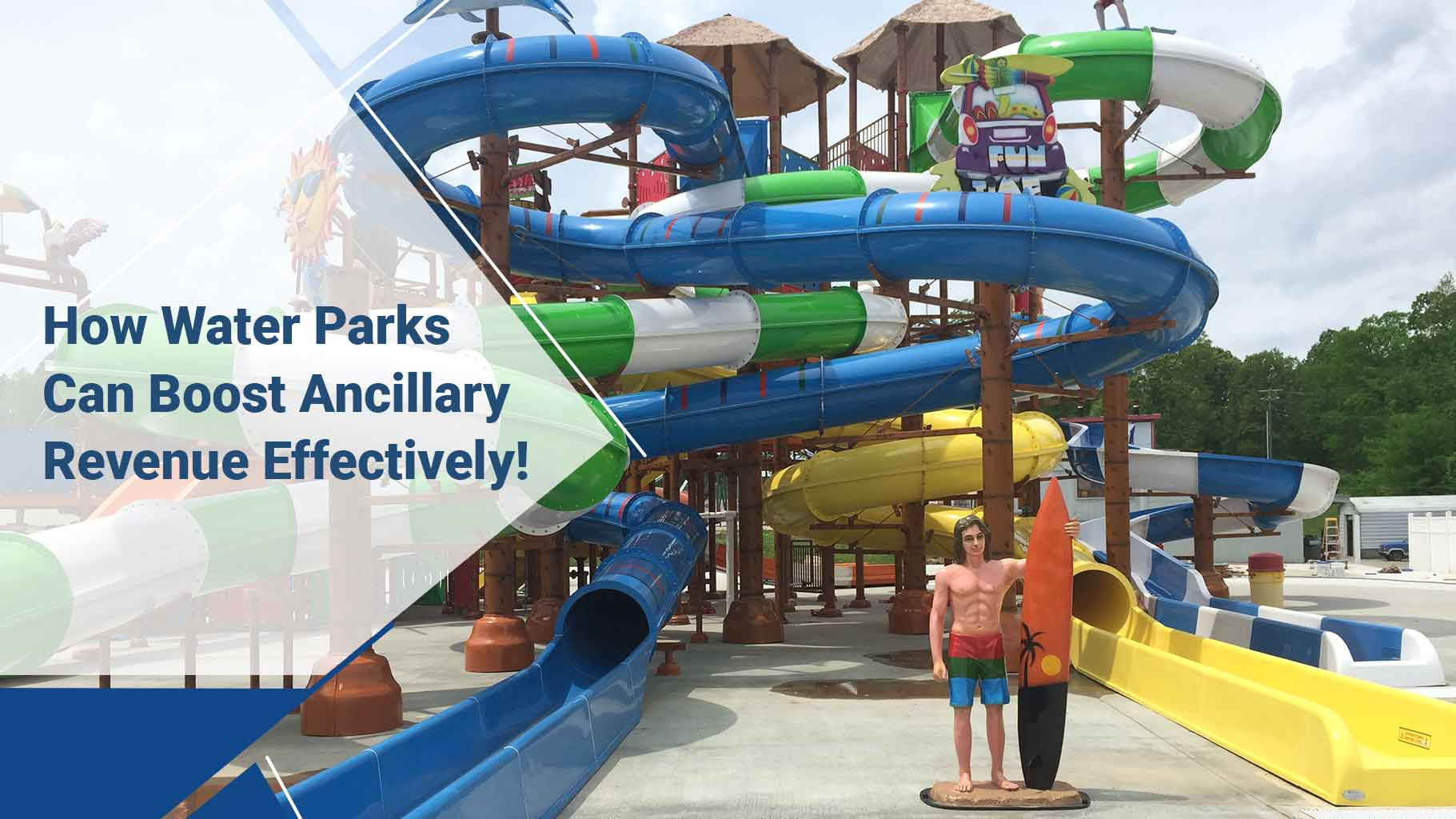 4 Ways Water Parks Can Boost Ancillary Revenue to Stay Successful